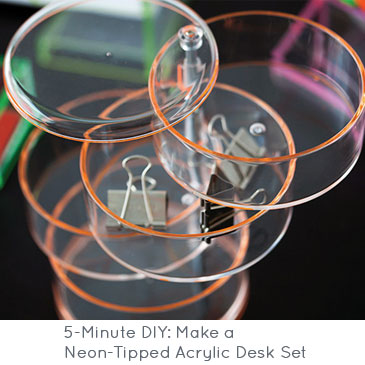 5-Minute DIY: Make Neon-Tipped Acrylic Desk Set