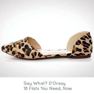 Say What? D'Orsay 18 Flats You Need Now