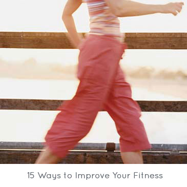 15 Ways to Improve Your Fitness