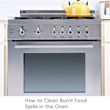 How to Clean Burnt Food Spills in the Oven
